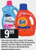 Tide - Gain - 2.04-2.95 L Or Ivory - 1.47 L Laundry Detergent  - Pods/flings - 23-40's - Downy Fabric Softener - 2.45-3.06 L - Bounce - Gain Sheets - 200-240's - Downy Or Gain Beads - 422 g