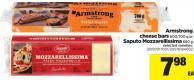 Armstrong Cheese Bars - 600/700 G Or Saputo Mozzarellissima - 690 G