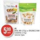 PC Trail Mix (250g) or Organics Raw Cashews (170g)