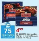 Schneiders Juicy Jumbos Wieners  or Smoked Sausages Selected 375-450 g - 75 Air Miles Bonus Miles