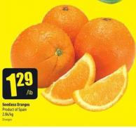 Seedless Oranges Product of Spain 2.84/kg