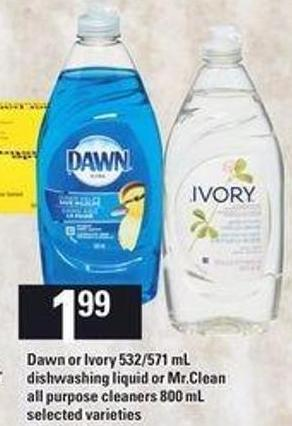 Dawn Or Ivory - 532/571 Ml Dishwashing Liquid Or Mr.clean All Purpose Cleaners - 800 Ml