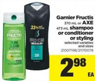 Garnier Fructis - 370 Ml Or Axe - 473 Ml Shampoo Or Conditioner Or Styling