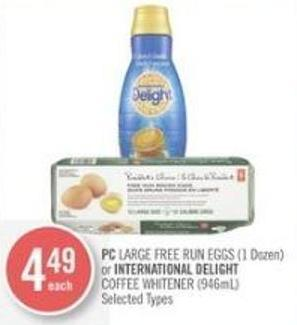 PC Large Free Run Eggs (1 Dozen) or International Delight Coffee Whitener (946ml)