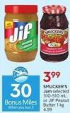 Smucker's Jam Selected 310-510 mL or Jif Peanut Butter 1 Kg - 30 Air Miles Bonus Miles