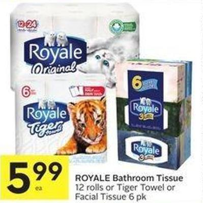 Royale Bathroom Tissue 12 Rolls or Tiger Towel or Facial Tissue 6 Pk