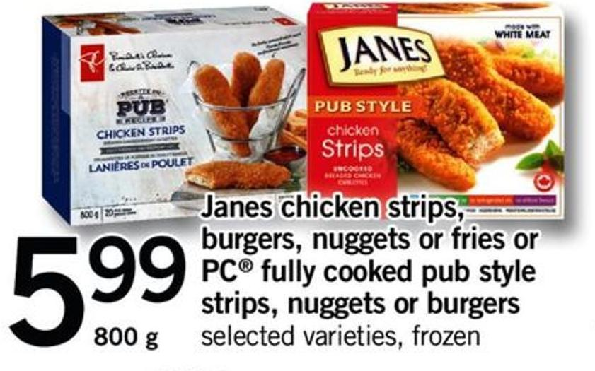 Janes Chicken Strips - Burgers - Nuggets Or Fries Or PC Fully Cooked Pub Style Strips - Nuggets Or Burgers Lamb Shoulder Chops - 800 G