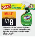 Green Works Cleaner 946 Ml Or Wipes 30's - Tilex 946 Ml Or Clorox 887/946 Ml Cleaners - Glad Cling Wrap 60 M Or Sandwich Bag 100's