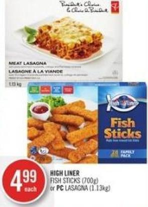 High Liner Fish Sticks (700g) or PC Lasagna (1.13kg)