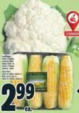 Cauliflower Product Of Canada Canada No. 1 Grade Sweet Corn 4 Pk Product Of Ontario Canada No. 1 Grade