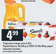 Tropicana Orange Juice 2.63 L - Yoplait Source 16x100 g Or Iögo 12/16x100 g Yogurt