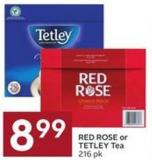 Red Rose or Tetley Tea 216 Pk