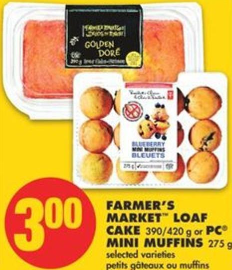 Farmer's Market Loaf Cake - 390/420 g or PC Mini Muffins - 275 g