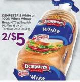 Dempster's White or 100% Whole Wheat Bread 675 g - English Muffins 6 Pk or Tortillas 240-340 g