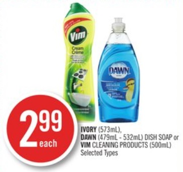 IVORY (573mL), DAWN (479mL - 532mL) DISH SOAP or VIM CLEANING PRODUCTS (500mL)