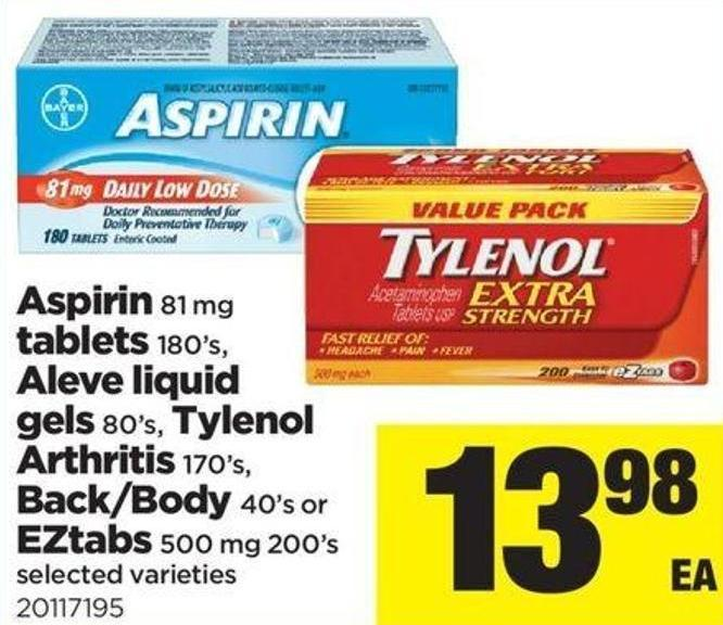 Aspirin 81 Mg Tablets 180's - Aleve Liquid Gels 80's - Tylenol Arthritis 170's - Back/body 40's Or Eztabs 500 Mg 200's