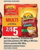 Mccain Superfries - Breakfast And Specialty Potatoes - 397-800 G Or Mccain Classic Pockets - 260-300 G