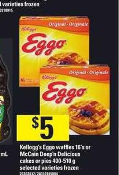 Kellogg's Eggo Waffles 16's Or Mccain Deep'n Delicious Cakes Or Pies 400-510 G