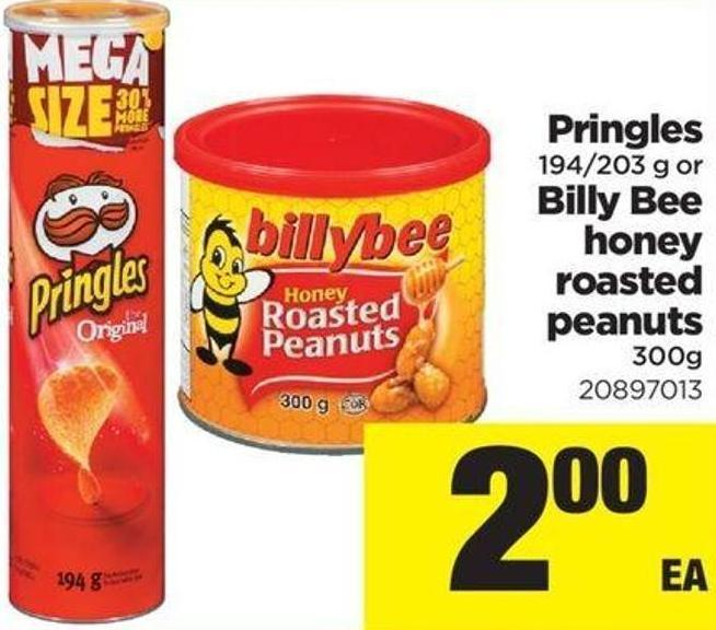 Pringles - 194/203 g Or Billy Bee Honey Roasted Peanuts - 300g