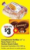 Compliments Tortillas 10ʺ or Texas Toast 638 g Vachon Snack Cakes Assorted Varieties 252-305 g
