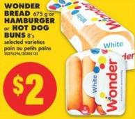 Wonder Bread - 675 g or Hamburger or Hot Dog Buns - 8's