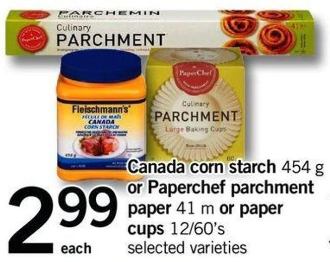 Canada Corn Starch - 454 G Or Paperchef Parchment Paper - 41 M Or Paper Cups - 12/60's