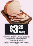 From Our Chefs Artisan Style Deli Chicken Or Turkey Roasts