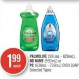 Palmolive (591ml - 828ml) - No Name (950ml) or PC (638ml - 739ml) Dish Soap