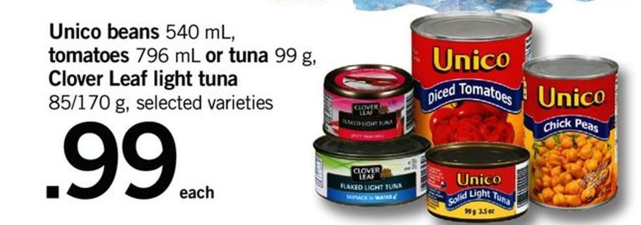 Unico Beans 540 Ml - Tomatoes 796 Ml Or Tuna 99 G - Clover Leaf Light Tuna 85/170 G