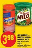 Ovaltine or Nestle Milo Drink Mix - 400 g