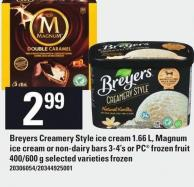 Breyers Creamery Style Ice Cream 1.66 L - Magnum Ice Cream Or Non-dairy Bars 3-4's Or PC Frozen Fruit - 400/600 g