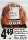 Première Moisson Country Style White Or Whole Wheat Bread 700 g