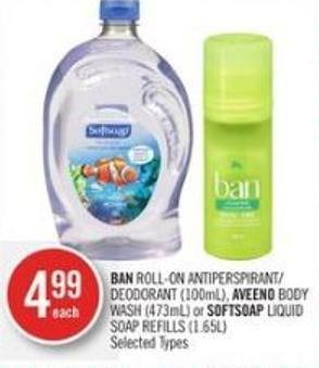 Ban Roll-on Antiperspirant/ Deodorant (100ml) - Aveeno Body Wash (473ml) or Softsoap Liquid Soap Refills (1.65l)