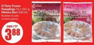 O'tasty Frozen Dumplings 12 X 567 g Melona Bars 560 mL