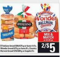 D'italiano Bread 600/675 G Or Buns 4-8's - Wonder Bread 675 G Or Buns 8's - Country Harvest Bread 570/600 G Or Bagels 6's