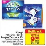 Always Pads 36s - 50s or Tampax Tampons 50s