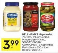 Hellmann's Mayonnaise 710-890 mL or Organic Mayonnaise 443 mL - Sensations By Compliments Authentico Pasta Sauce 650 mL or Bick's Pickles 1 L