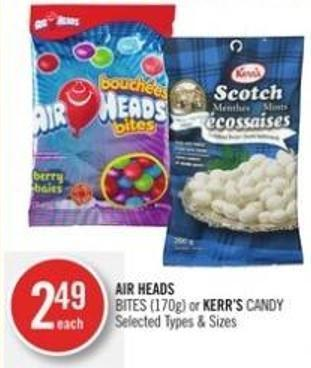 Air Heads Bites (170g) or Kerr's Candy