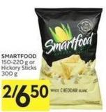 Smartfood 150-220 g or Hickory Sticks 300 g