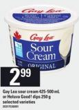 Gay Lea Sour Cream - 425/500 mL Or Heluva Good! Dips - 250 g