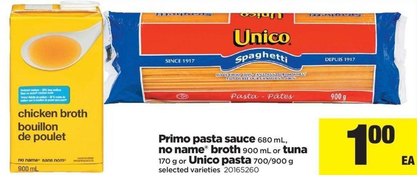 Primo Pasta Sauce - 680 Ml - No Name Broth - 900 Ml or Tuna - 170 G Or Unico Pasta .700/900 G