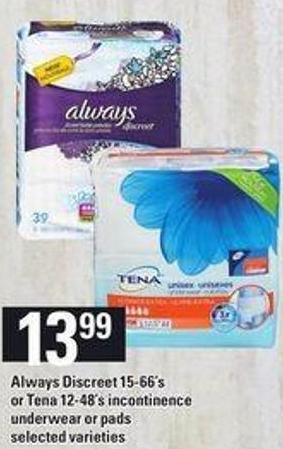 Always Discreet - 15-66's Or Tena - 12-48's Incontinence Underwear Or Pads