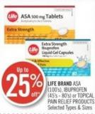 Life Brand Asa (100's) - Ibuprofen (45's - 80's) or Topical Pain Relief Products
