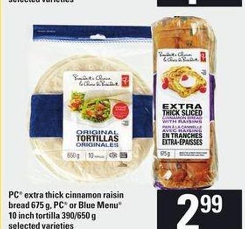 PC Extra Thick Cinnamon Raisin Bread 675 G - PC Or Blue Menu 10 Inch Tortilla 390/650 G