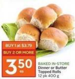 Baked In-store Dinner or Butter Topped Rolls 12 Pk 400 g