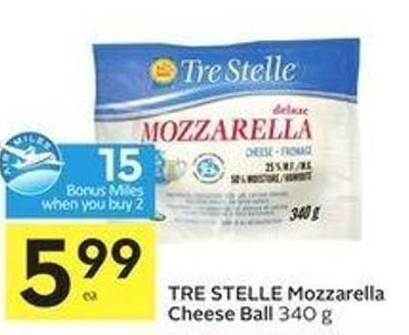 Tre Stelle Mozzarella Cheese Ball 340 g - 15 Air Miles Bonus Miles!