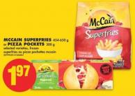 Mccain Superfries - 454-650 g or Pizza Pockets - 300 g