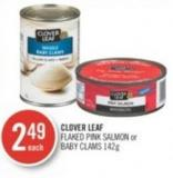 Clover Leaf Flaked Pink Salmon or Baby Clams 142 g