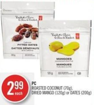 PC Roasted Coconut (70g) - Dried Mango (120g) or Dates (200g)
