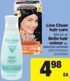 Live Clean Hair Care - 350 mL or Belle Hair Colour - Ea.